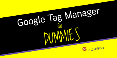 Google Tag Manager for dummies